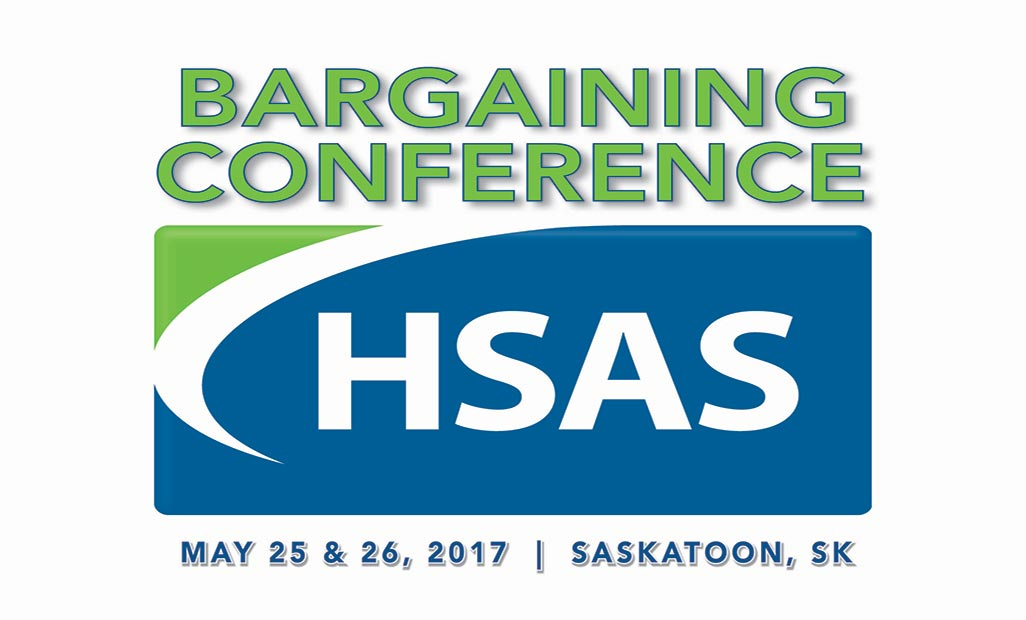HSAS - Bargaining Conference - May 25 & 26, 2017 - Saskatoon, SK